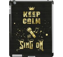 Keep Calm and Sing On Gold Microphone Typography iPad Case/Skin