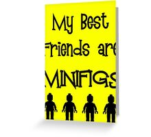 My Best Friends are Minifigs  Greeting Card