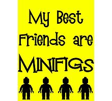 My Best Friends are Minifigs  Photographic Print