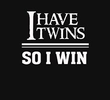 I have twins so I win - Funny Twin Parent T Shirt Classic T-Shirt