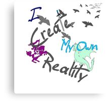 My Own Reality Canvas Print