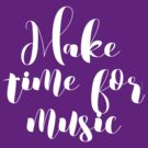 Make Time for Music Typography  by Greenbaby