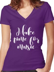 Make Time for Music Typography  Women's Fitted V-Neck T-Shirt