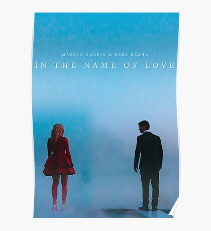 Martin Garrix And Bebe Rexha - In The Name Of Love Poster