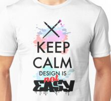 Keep Clam Design IS Not Easy Unisex T-Shirt