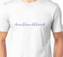 #humbleandblessed Unisex T-Shirt
