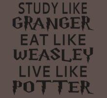 Study Like Granger, Eat Like Weasley, Live Like Potter One Piece - Short Sleeve
