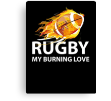 Rugby. My Burning Love Canvas Print