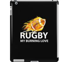 Rugby. My Burning Love iPad Case/Skin