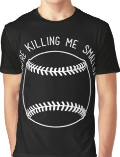 You're Killing Me Smalls - The Sandlot Graphic T-Shirt
