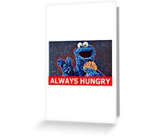 Cookie Monster Always Hungry Greeting Card