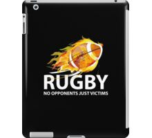 Rugby. No Opponents Just Victims iPad Case/Skin