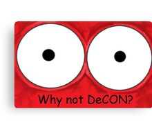 Why not DeCON? Canvas Print