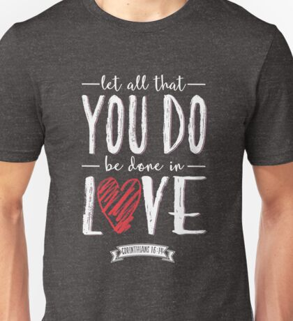 Let all that you do be done in love Corinthians 16:14 Bible Verse Unisex T-Shirt