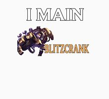 I main Blitzcrank - League of Legends Unisex T-Shirt
