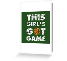This Girl's Got Game basketball Greeting Card