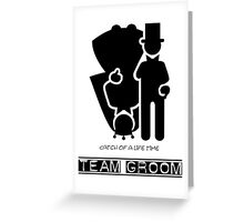 Team Groom Greeting Card