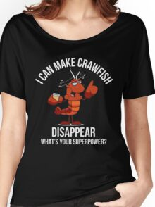Crawfish Lovers Gift - I Can Make Crawfish Disappear-Food Lovers Women's Relaxed Fit T-Shirt