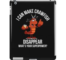 Crawfish Lovers Gift - I Can Make Crawfish Disappear-Food Lovers iPad Case/Skin