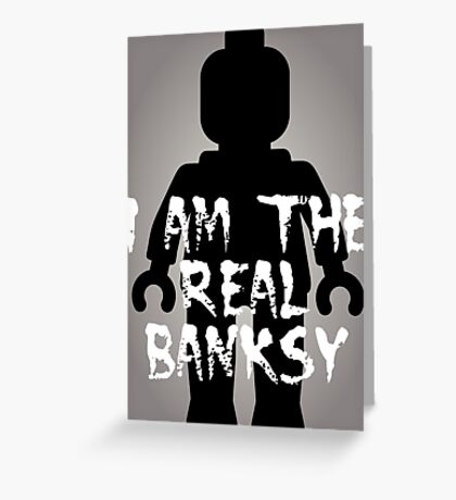 "Black Minifig with ""I am the Real Banksy"" slogan [Large] by Customize My Minifig Greeting Card"