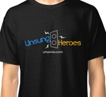 Unsung Heroes Classic T-Shirt