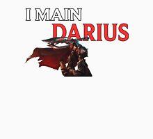 I main Darius - League of Legends Unisex T-Shirt