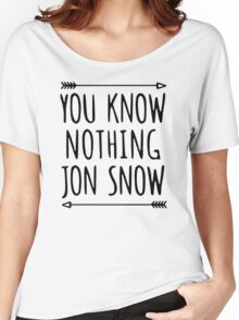 YOU KNOW NOTHING JON SNOW Women's Relaxed Fit T-Shirt