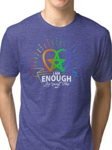 I am Enough Tri-blend T-Shirt