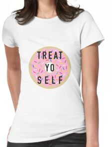 Treat Yo Self Womens Fitted T-Shirt
