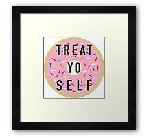 Treat Yo Self Framed Print
