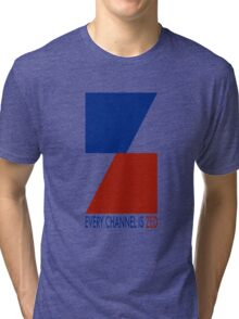 Channel Zed - Every Channel is Zed Tri-blend T-Shirt