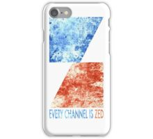 Channel Zed - Every Channel is Zed (distressed) iPhone Case/Skin