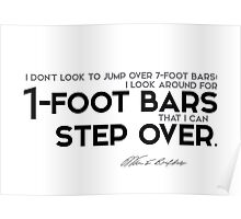I look around for 1-foot bars that I can step over - warren buffett Poster