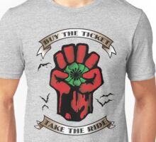 Buy The Ticket Take The Ride Unisex T-Shirt
