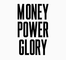 Money Power Glory Unisex T-Shirt