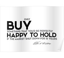 buy something happy to hold - warren buffett Poster