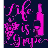Life is grape Photographic Print