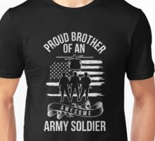 Proud Brother Of An Awesome Army Solider-US Army Soldier-Proud America-American Gift Unisex T-Shirt