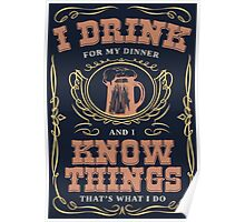 I Drink For My Dinner and I Know Things in Navy Blue Poster