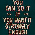 YOU CAN DO IT by Magdalena Mikos
