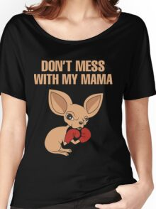Don't mess with my mama Women's Relaxed Fit T-Shirt