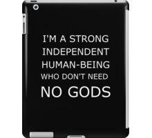 Don't need no gods iPad Case/Skin