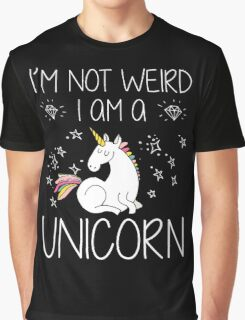 I'm Not Weird I'm A Unicorn Funny Gift, Funny Quotes, Cute Unicorn Design, Vintage Graphic T-Shirt