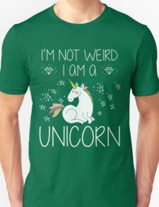 I'm Not Weird I'm A Unicorn Funny Gift, Funny Quotes, Cute Unicorn Design, Vintage Unisex T-Shirt