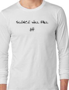 Silence will Fall Long Sleeve T-Shirt