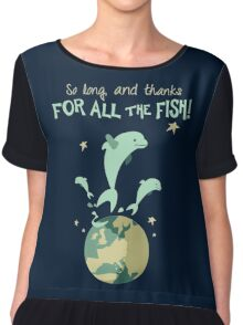 So Long, and Thanks for All the Fish Chiffon Top