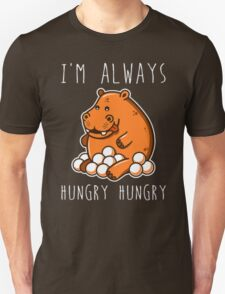 Always Hungry Unisex T-Shirt