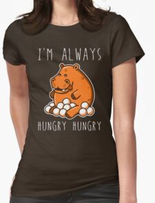 Always Hungry Womens Fitted T-Shirt