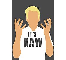 Gordon Ramsay -It's RAW! Photographic Print