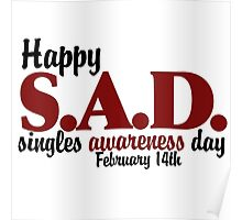 Happy SAD singles awareness day Poster